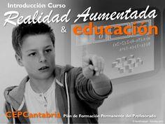 Introducción Curso Realidad Aumentada y Educación realizada por Raúl Reinoso en 250 láminas slideshare.  #RealidadAumentada #Educación #Slideshare