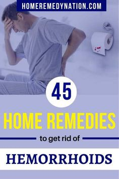 45 Promising Home Remedies to Get Rid of Hemorrhoids