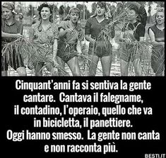 Le gente non canta e non racconta più . Quotes Thoughts, Vintage Italian, My Memory, The Dreamers, The Past, Positivity, Memories, Black And White, Funny