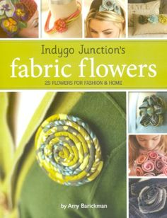 """Fabric Flowers Book by Amy Barickman. 25 flowers for fashion and home; 25 quick and easy flower projects to wear, decorate and share. Accessorize your hair, head bands and hats. Embellish your wardrobe with pins, necklaces and chokers. Accent your shoes, purses and scarves. Decorate with bouquets, pillows and holiday trim. Add a """"wink"""" to your wardrobe or room with these beautiful blooms. The projects in this book teach traditional techniques and introduce you to flower making short-cuts."""