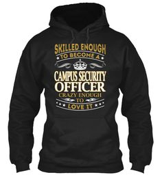 Campus Security Officer - Skilled Enough #CampusSecurityOfficer