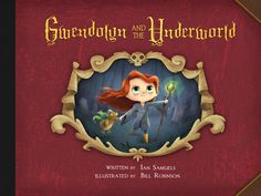 Bill Robinson's Kickstarter book Gwendolyn and the Underworld