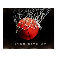 55 Never Give Up Quotes That Will Inspire You Deeply 55 Basketball Posters, Basketball Workouts, Basketball Funny, Basketball Drills, Basketball Pictures, Sports Basketball, College Basketball, Basketball Uniforms, Basketball Stuff