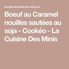 Boeuf au Caramel nouilles sautées au soja - Cookéo - La Cuisine Des Minis