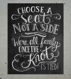 choose a seat not a side, we're all family once the knot is tied