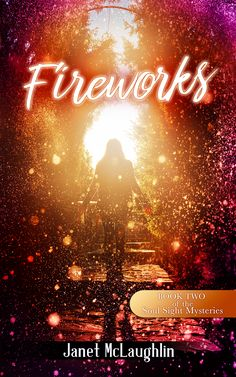 """It's here! The BOOK COVER REVEAL for YA romantic mystery """"Fireworks"""" by Janet McLaughlin, Author.  """"Fireworks"""" is the second book in the Soul Sight Mysteries. A hot new boy in town with a powerful gift and a best friend in danger will have Zoe and readers seeing """"fireworks!"""" Book available soon!"""