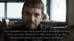 FARGO-Your problem is you have spent your whole life thinking there are rules. We used to be gorillas. Fargo Tv Show, Fargo Tv Series, Fargo Quotes, Coen Brothers, Film Music Books, Best Tv, Movie Quotes, Stand Up, Best Quotes