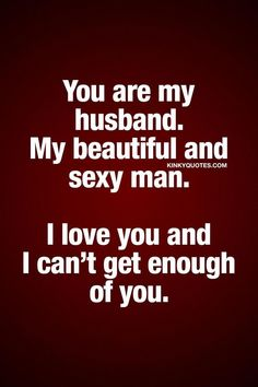 in 24 hours Truth bestlovememes is part of Love my husband quotes - Hubby Quotes, Love My Husband Quotes, Quotes For Your Boyfriend, I Love My Hubby, Best Love Quotes, Love Quotes For Him, Amazing Husband, Kinky Quotes, Sex Quotes