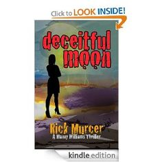 Deceitful Moon (The Second Manny Williams Thriller) [Kindle Edition], (mystery thriller, 99 cents kindle, serial killer, mystery, police procedural, profiler, rick murcer, thriller, vigilante, action thriller)