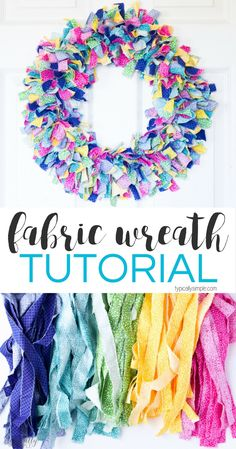 A fabric rag wreath is a fun way to add some color and texture to your front door!
