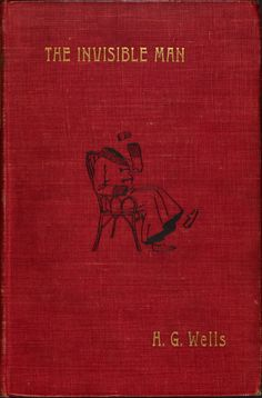 The Invisable Man by H.G. Wells,1897.
