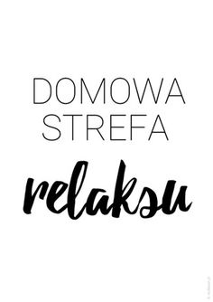 Domowa strefa relaksu Real Life Quotes, Quotes And Notes, Motto, Sentences, Poems, Typography, Inspirational Quotes, Wisdom, Funny