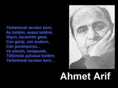 Ahmet Arif...hasretinle prangalar eskittim.