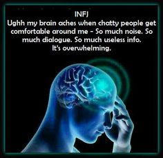 INFJ, chatty people makes me feel this way