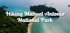 The complete guide to hiking Manuel Antonio National Park