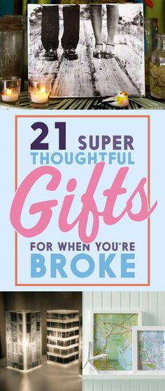 21 Super Thoughtful Gift Ideas For When You're Broke