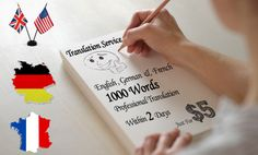 We'll Translate 1000 English Words     to German,     to French http://www.fiverr.com/jessi_brown_90/translate-english-to-german-french