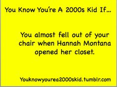 "This is hilarious. Not because of Hannah Montana but because of the ""2000's Kids"""