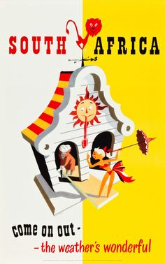 """vntgtravel:  South Africa Travel Poster (South African Tourist Corporation, 1940s) """"Come on Out – the Weather's Wonderful."""" Designed by Bernard Sargent"""