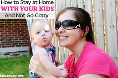 How to Stay at Home With Your Kids and Not Go Crazy via MrsJanuary.com. Love these tips & reader comments!