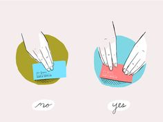 Japan - One's business card is an extension of oneself. Accept (and offer) each card with two hands while facing the other person; then look at the card before putting it away.