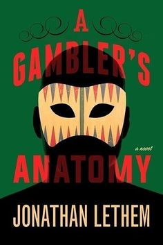 A Gambler's Anatomy by Jonathan Lethem | 21 Incredible New Books You Need To Read This Fall