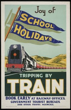 """A PSA, how thoughtful - poster for the New Zealand Railways' Publicity Branch - """"Joy of school holidays, tripping by train"""". Train Posters, Ski Posters, Railway Posters, Tourist Agency, Travel Agency, Tourist Trap, Locomotive, Orient Express Train, Trains"""