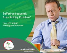 Suffering frequently from acidity Problem? Meet Dr. Vipun and safeguard your health  http://www.drvipun.com/