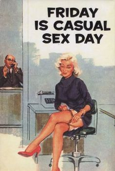 Memes, 🤖, and sexs: friday is casual sex day just a reminder. casual sex m Tgif, Work Pictures, Funny Christmas Cards, Naughty Christmas, Retro Humor, Funny Birthday Cards, Work Humor, Office Humour, Bette Davis