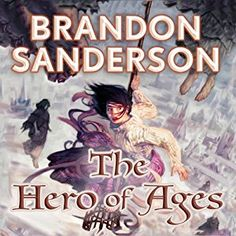 Amazon.com: The Hero of Ages: Mistborn, Book 3 (Audible Audio Edition): Brandon Sanderson, Michael Kramer, Macmillan Audio: Books