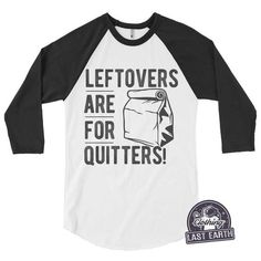 07caddf1 Leftovers Are For Quitters T-Shirt, Thanksgiving Shirt, Turkey Shirt,  Hoodie, Tank Top, Sweatshirt, Funny Shirts, Foodie Gifts