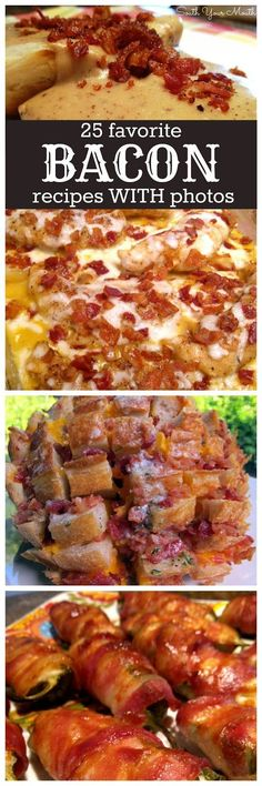 25 Favorite BACON Recipes (with pictures!) Perfect for tailgating, entertaining, football games and for people who just love BACON!