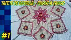 TAPETE DE ESTRELA - PASSO A PASSO #1