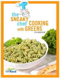 FREE e-Cookbook: The Sneaky Chef ~ Cooking With Greens! {sneaky ways to get more greens into your diet!} #healthy #recipes