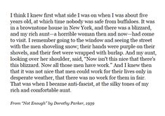 Shoveling Snow, Dorothy Parker, Well Said Quotes, Feelings, Sayings, 50 Shades, Cat, Grey, Life
