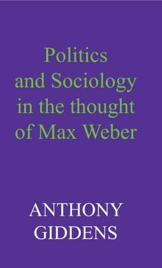 15 best sociology images on pinterest sociology livros and book politics and sociology in the thought of max weber ed by anthony giddens fandeluxe Gallery