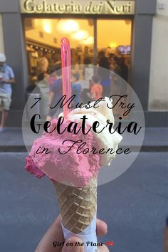 7 Must Try Gelaterias in Florence — Girl on the Plane