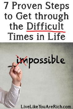 How to Get through Difficult Times in Life- 7 proven tips. #LiveLikeYouAreRich