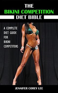 awesome The Bikini Competition Diet Bible: A Complete Diet Guide for Bikini Comp. awesome The Bikini Competition Diet Bible: A Complete Diet Guide for Bikini Competitors (Diet, Nutrition, Bikini Competition, Health, Body Building) Bodybuilding Nutrition, Bodybuilding Training, Bodybuilding Workouts, Bodybuilding Motivation, Female Bodybuilding, Bikini Fitness, Bikini Workout, Bikini Diet, Bikini Model Diet