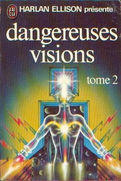 Publication: Dangereuses visions Tome 2 Editors: Harlan Ellison Year: 1975-12-20 Publisher: J'ai Lu Pub. Series: J'ai Lu - Science Fiction Pub. Series #: 627 Cover: Sergio Macedo