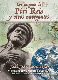 Los enigmas de Piri Reis y otros navegantes / José Juan Montejo