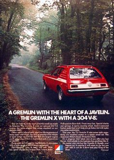 1972 American Motors Gremlin X vintage ad. The most powerful small car made in America, the Gremlin X sports an optional 304 cu.in. V8. Also features sport wheels, stripe package, upgraded rear axle, brakes, shocks and springs.