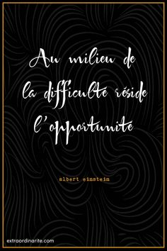 Au milieu de la difficulté réside l'opportunité - Albert Einstein - #citationmotivante