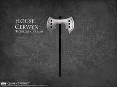 "House Cerwyn: ""Honed And Ready"""