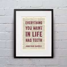 Everything You Want In Life Has Teeth / Jonathan Carroll - Inspirational Quote Dictionary Print - DPQU112