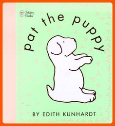 Pat the Puppy (Pat the Bunny) - (Golden Touch & Feel Books) by Edith Kunhardt Davis (Spiral_bound) Toddler Books, Childrens Books, Toys For Little Kids, Kids Toys, Touch And Feel Book, Bunny Book, Christmas Bunny, Golden Puppy, Cherished Memories
