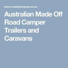 Australian Made Off Road Camper Trailers and Caravans