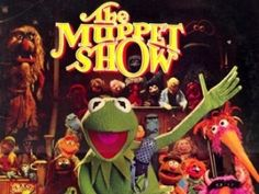 The Muppet Show.........we used to watch this together!