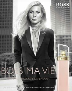 "Boss Ma Vie Pour Femme, The composition is described as a fresh, indulging and unique. It consists of three parts called ""modernity"", ""femininity"" and ""confidence"". Modernity is featured in top notes of cactus flower and its green freshness. Femininity is depicted with the heart of pink freesia, jasmine and delicate rose buds. The base of warm woods and cedar embodies confidence.  The face of the campaign is Gwyneth Paltrow."