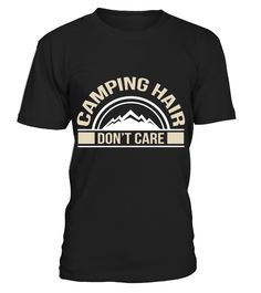 Camper Gift Tee Camping Hair Dont Care HOT SHIRT   #parents #father #family #grandparents #mother #giftformom #giftforparents #giftforfather #giftforfamily #giftforgrandparents #giftformother #hoodie #ideas #image #photo #shirt #tshirt